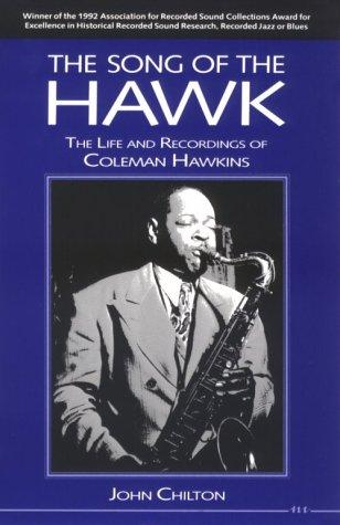 Image for The Song of the Hawk: The Life and Recordings of Coleman Hawkins (The Michigan American Music Series)