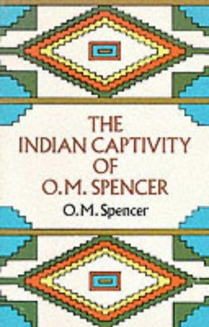 Download The Indian captivity of O.M. Spencer