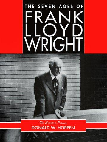 The seven ages of Frank Lloyd Wright