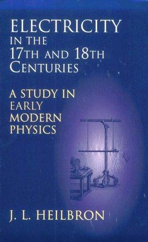 Download Electricity in the 17th & 18th Centuries
