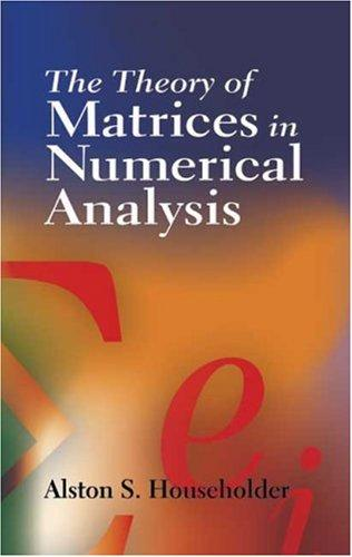 Download The theory of matrices in numerical analysis