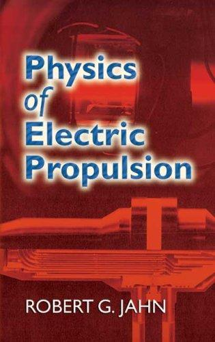 Download Physics of Electric Propulsion