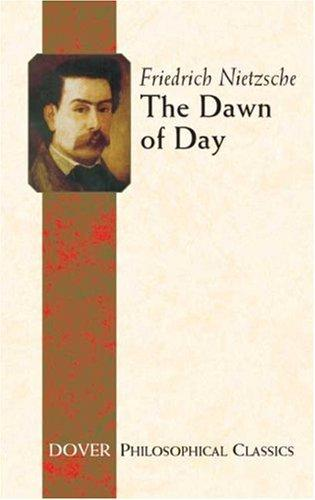 Download The Dawn of Day (Philosophical Classics)