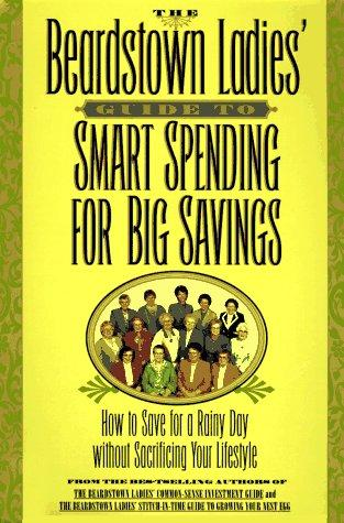 The Beardstown Ladies' guide to smart spending for big savings
