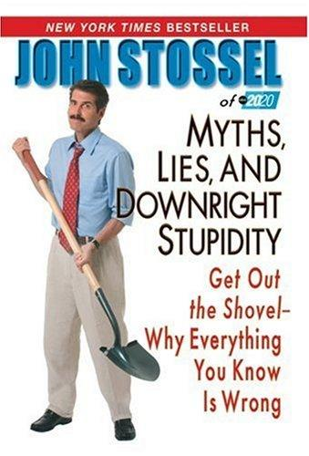 Download Myths, Lies and Downright Stupidity
