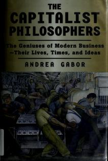 Cover of: The capitalist philosophers | Andrea Gabor