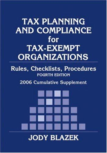 Tax Planning and Compliance of Tax-Exempt Organizations by Jody Blazek