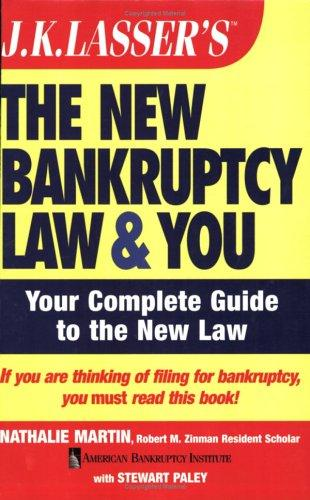 J.K. Lasser's the new bankruptcy law and you by Nathalie Martin