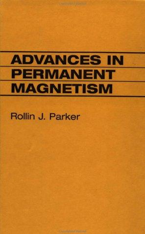 Advances in permanent magnetism by Rollin J. Parker
