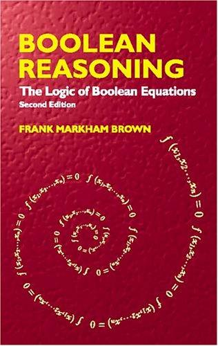 Boolean reasoning by Frank Markham Brown