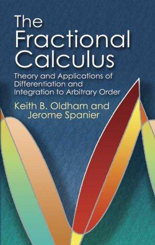 The fractional calculus by Keith T Oldham