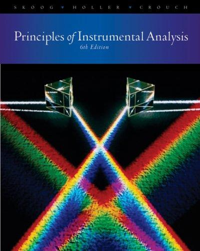 Principles of Instrumental Analysis by Douglas A. Skoog, F. James Holler, Stanley R. Crouch