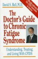 The doctor's guide to chronic fatigue syndrome by David S. Bell