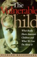 The vulnerable child by Rick Weissbourd