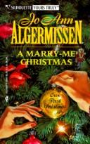 Marry - Me Christmas (Silhouette  Yours Truly) by Jo Ann Algermissen