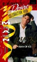 Man Of Ice (Man Of The Month, Celebration 1000) by Diana Palmer