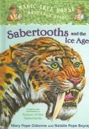 Sabertooths and the Ice Age (Magic Tree House Rsrch Gdes(R)) by Mary Pope Osborne