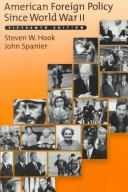American foreign policy since World War II by Steven W. Hook