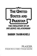The United States and Pakistan by Shirin Tahir-Kheli.