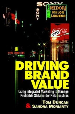 Driving Brand Value by Duncan, Tom