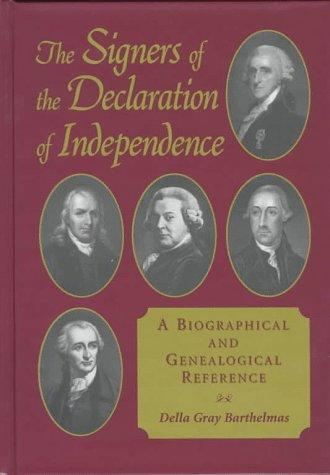 The signers of the Declaration of Independence by Della Gray Barthelmas
