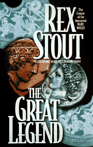 The Great Legend by Rex Stout
