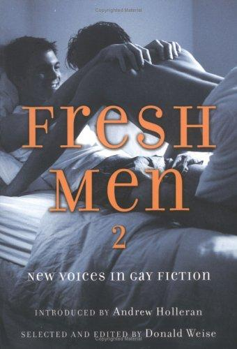 Fresh men 2 by Andrew Holleran, Donald Weise