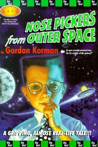 Nose pickers from outer space by Gordon Korman