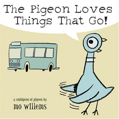 Pigeon Loves Things That Go!, The by Mo Willems