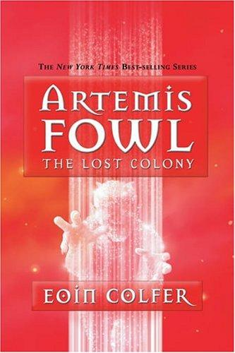 The Lost Colony (Artemis Fowl, Book 5) by Eoin Colfer
