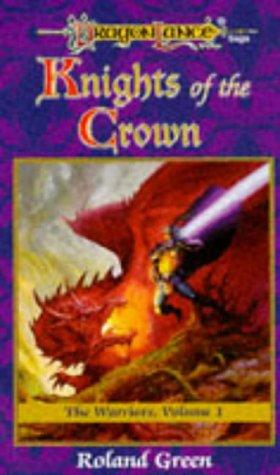 Knights of the Crown (Dragonlance Warriors, Vol. 1) by Roland Green