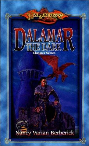Dalamar the Dark (Dragonlance Classics, Vol. 2) by Nancy Varian Berberick