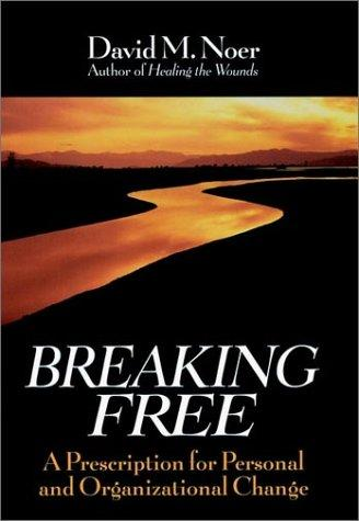 Breaking free by David M. Noer