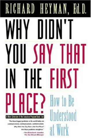 Why Didn't You Say That in the First Place by Richard Heyman