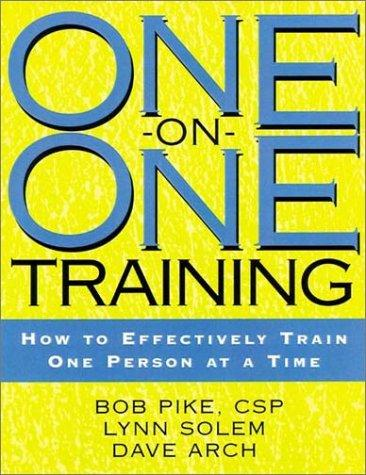 One-on-One Training by Bob Pike, Lynn Solem, Dave Arch