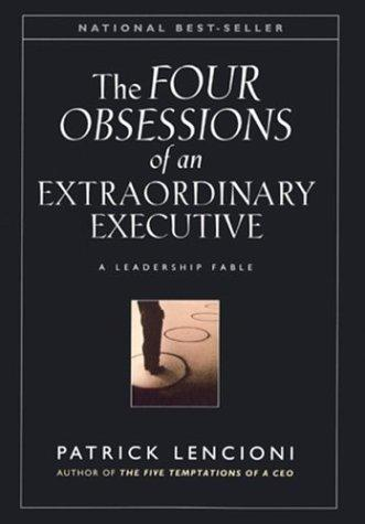 Image 0 of The Four Obsessions of an Extraordinary Executive: A Leadership Fable