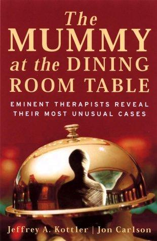 The Mummy at the Dining Room Table by Jon Carlson