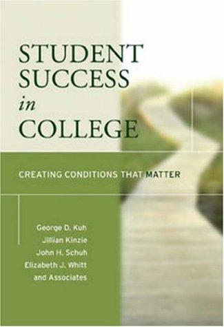 Student Success in College by John H. Schuh