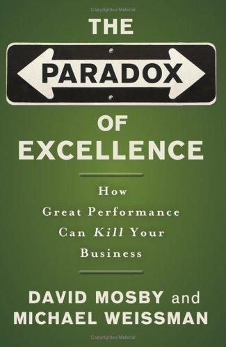 The Paradox of Excellence by David Mosby, Michael Weissman
